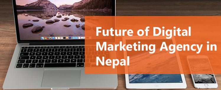 Future of Digital Marketing Agency in Nepal