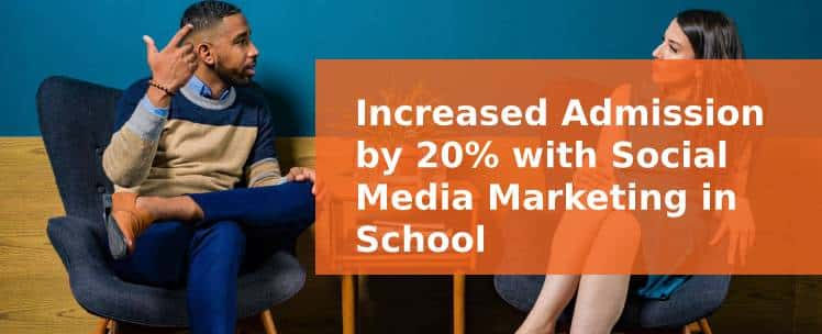 Increased Admission by 20% with Social Media Marketing in School